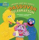 Grover and Big Bird's Passover Celebration - Passover Books
