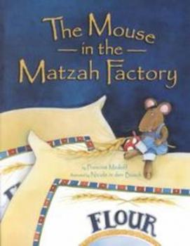 The Mouse in the Matzah Factory - Passover Books
